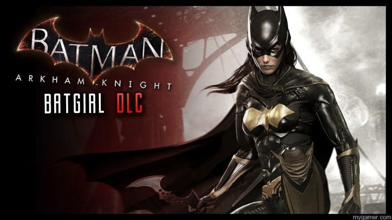 Watch The New Arkham Knight Batgirl DLC Trailer Watch The New Arkham Knight Batgirl DLC Trailer Batgirl DLC Arkham Knight