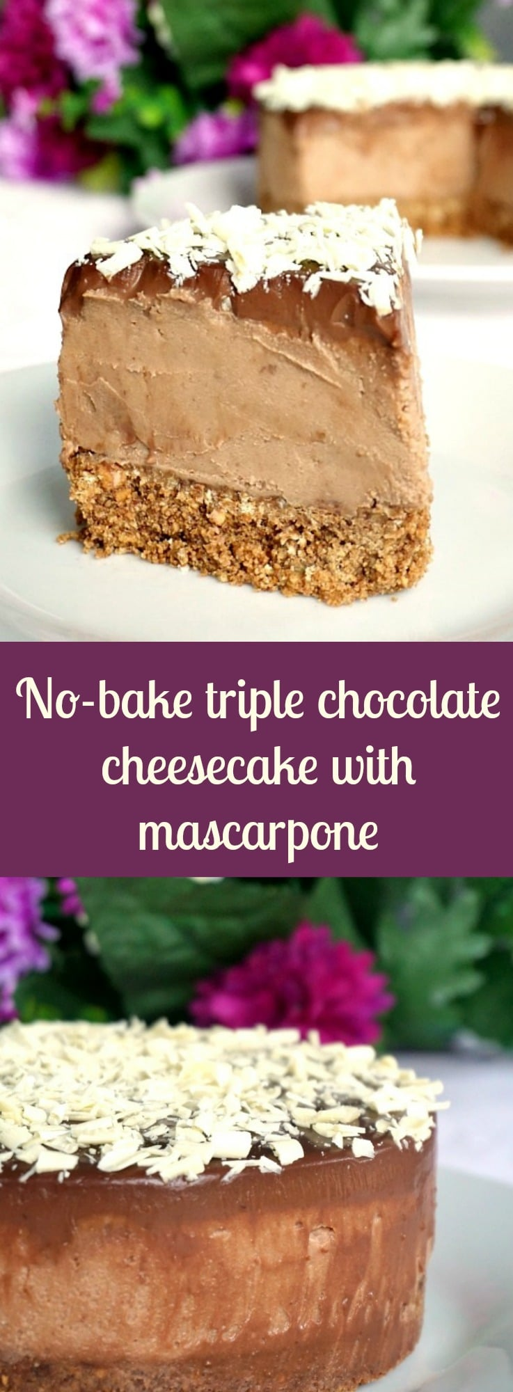 No-bake triple chocolate cheesecake recipe with mascarpone, any chocoholic's dream come true. Rich, silky, chocolaty, sheer pleasure.