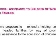 Educational Assistance to Children of Women Headed Families