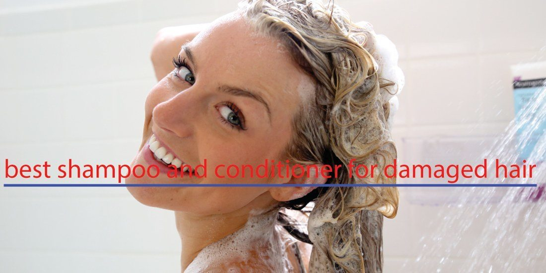 Shampoo And Conditioner 2019 For Damaged Hair
