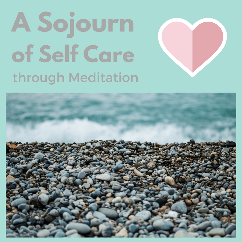 A Sojourn of Self-Care Through Meditation