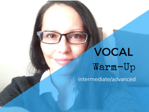 vocal warmup for intermediate or advanced vocalists