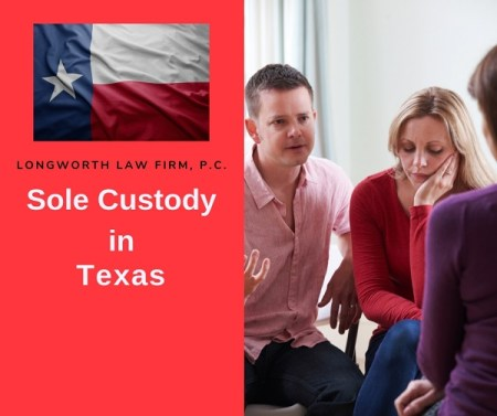 How to Get Sole Custody in Texas