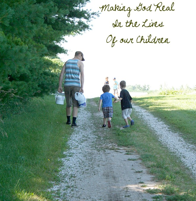 Our Homeschool Mission: Making God Real in the Lives of My Children