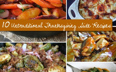 10 Untraditional Thanksgiving Side Recipes