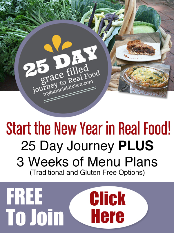 25 Day Grace Filled Journey to Real Food | myhumblekitchen.com