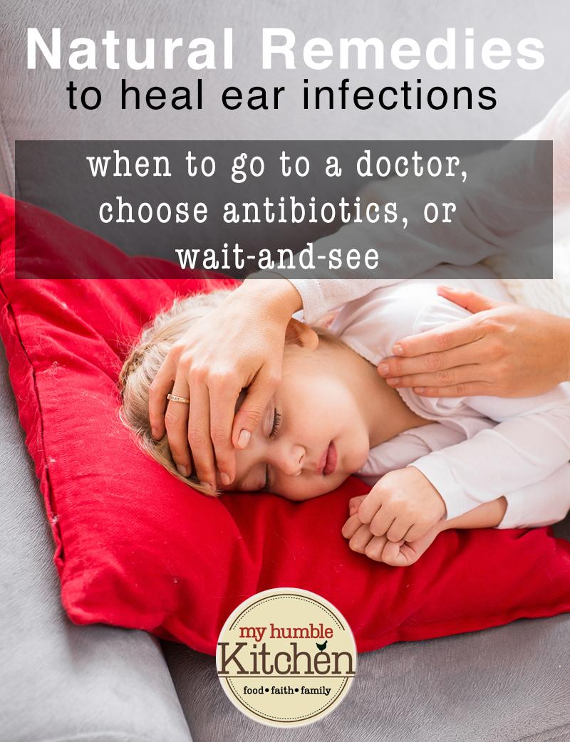 Natural Remedies to Heal Ear Infections   myhumblekitchen.com