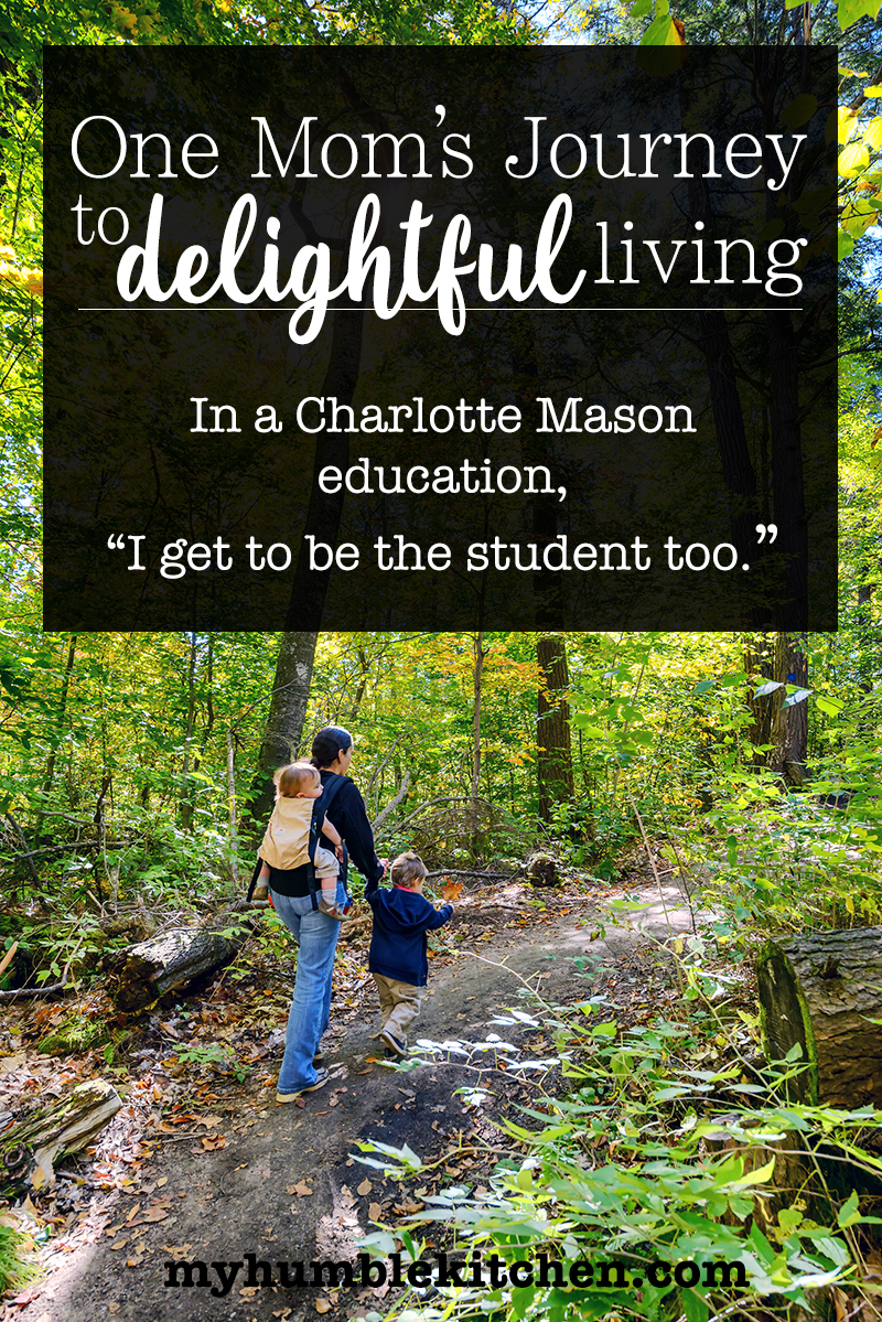 One Mom's Journey to Delightful Living, A Charlotte Mason Education