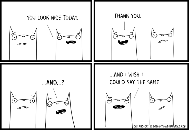 Cat and Cat:  Compliments.