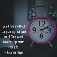 Katrina Mayer: Go 24 Hours Without Complaining