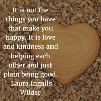 Laura Ingalls Wilder: On What Makes You Happy