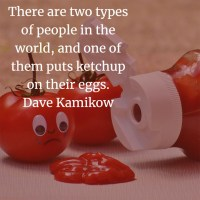Dave Kamikow: There Are Two Types of People