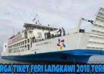 Harga Tiket Feri Langkawi 2018 Terkini
