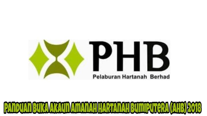 Panduan Buka Akaun Amanah Hartanah Bumiputera (AHB) 2018