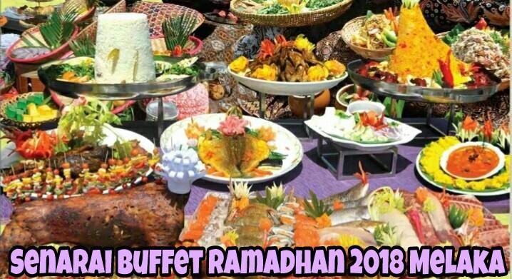 Senarai Buffet Ramadhan 2018 Melaka
