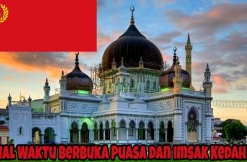 Jadual Waktu Berbuka Puasa dan Imsak Kedah 2018