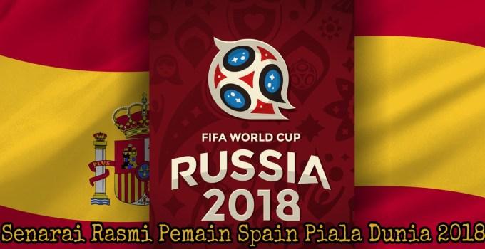 Senarai Rasmi Pemain Spain Piala Dunia 2018