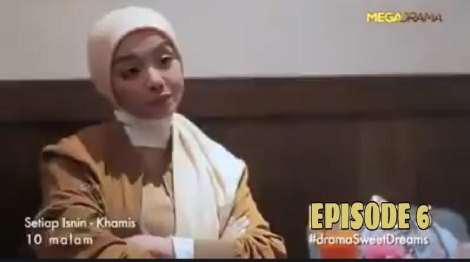 Tonton Drama Sweet Dreams Episod 6