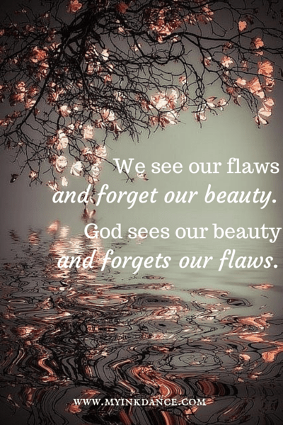 We see our flaws