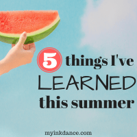 In all the summer sun and fun we can learn a lot, if we only pay attention. These 5 things are simple and complex and can change your whole perspective.