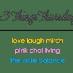 Three Things Thursday (10)
