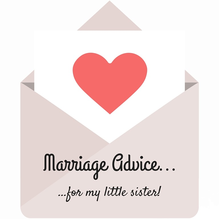 Marriage Advice for My Little Sister