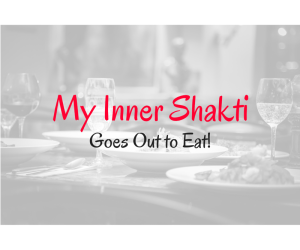 My Inner Shakti goes out to eat