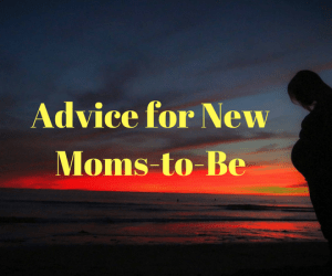 Advice for new moms-to-be