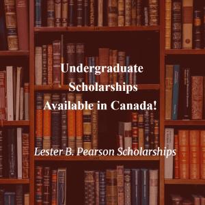 University of Toronto Lester B. Pearson International Scholarship Program