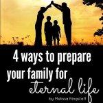 Preparing Your Family for Eternal Life