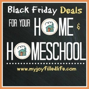Black Friday Sales for Your Home & Homeschool