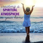 How to Create a Spiritual Atmosphere in Your Home
