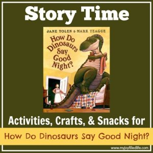 How Do Dinosaurs Say Good Night Story Time