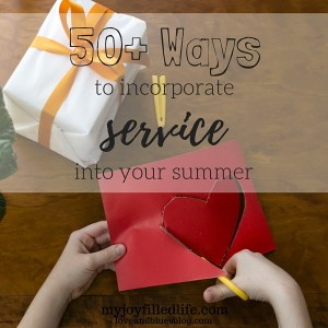 50+ Ways to Incorporate Service Into Your Summer
