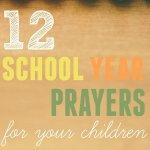 12 School Year Prayers for Your Children