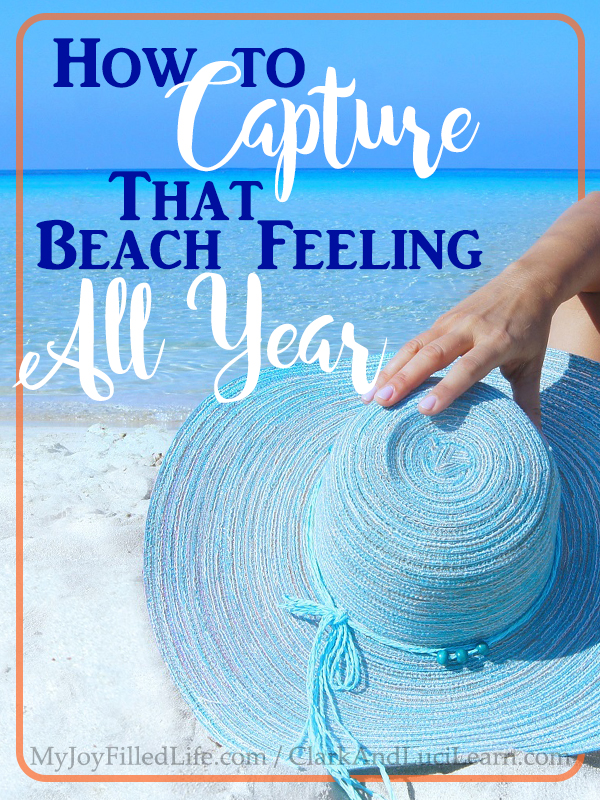 How to Capture that Beach Feeling All Year
