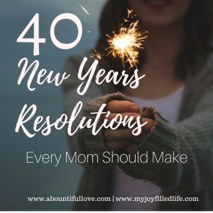 40 New Years Resolutions Every Mom Should Make