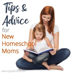 Powerful Tips & Advice for New Homeschool Moms