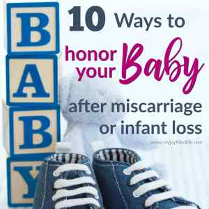 10 Ways to Honor Your Baby After Miscarriage or Infant Loss