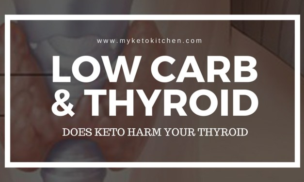 Ketogenic Diet and Thyroid – Does Low Carb & Ketosis Cause Hypothyroidism
