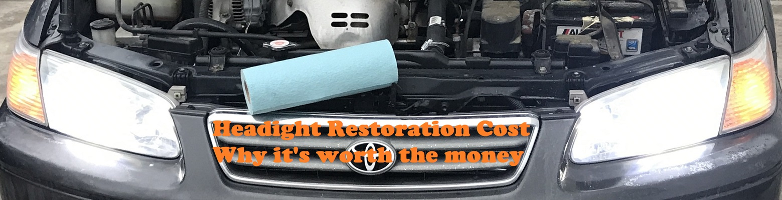 Headlight Restoration Cost, and why it's worth the money.