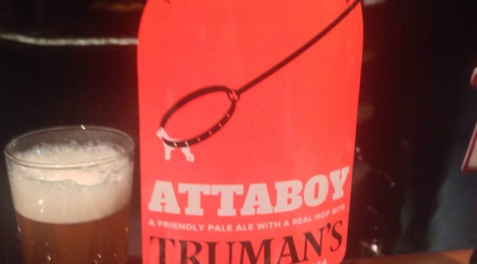Attaboy - Truman's Brewery