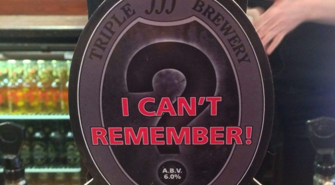 I Can't Remember - Triple FFF Brewery