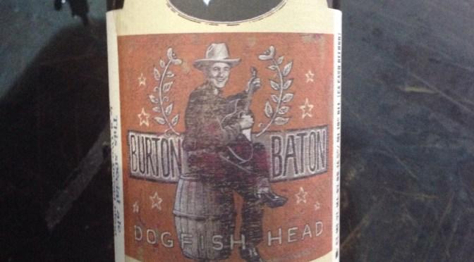 Burton Baton – Dogfish Brewery