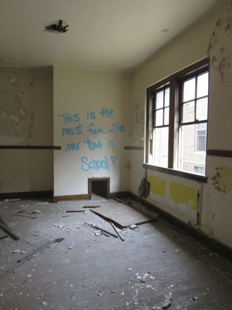 """""""This is the most fun I've ever had in school."""" (graffiti from abandoned Caroline Crosman school)"""