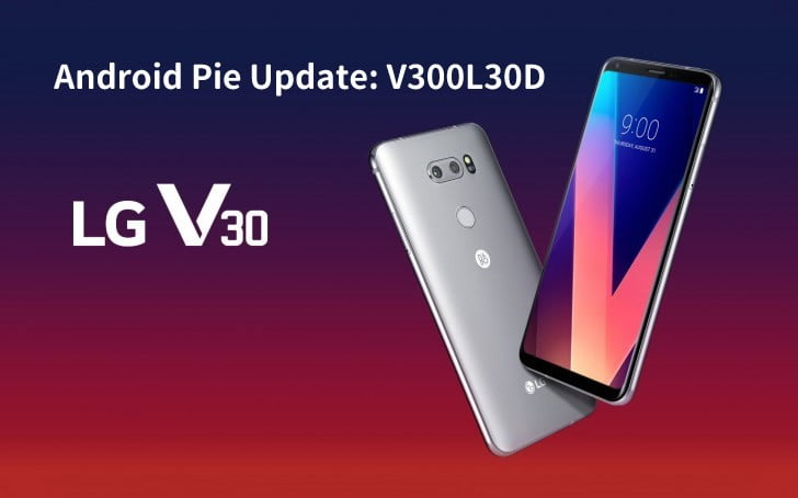 LG V30 LMV300l Pie firmware Update now available in South Korea