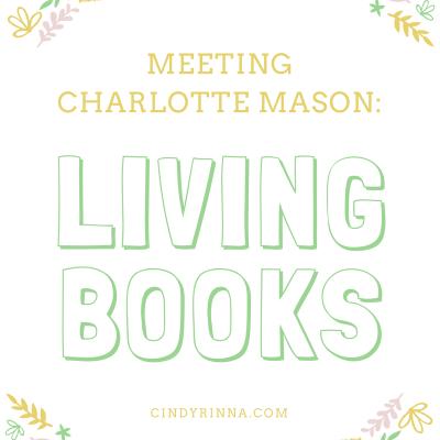 Meeting Charlotte Mason: Living Books