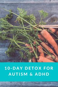 10-Day Detox for Autism & ADHD via My Life as a Rinnagade