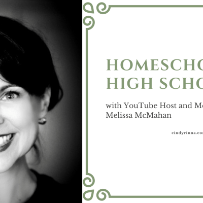 Homeschooling High School with Melissa McMahan