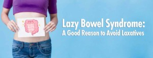 lazy bowel syndrome